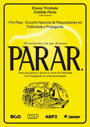 E-book do I PRÓ-PESQ PP com artigos científicos sobre: novas tecnologias e publicidade, ética e ideologia na propaganda e reflexões sobre o mercado.