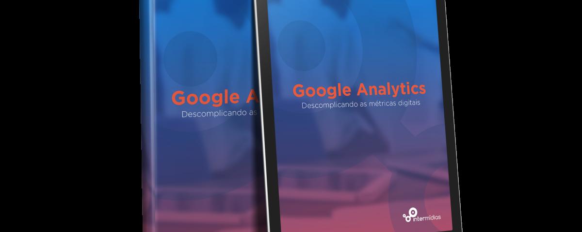 eBook Google analytics: descomplicando as métricas digitais