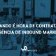 contratar uma agência de Inbound Marketing
