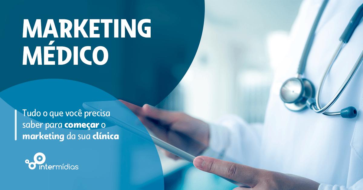 Marketing Médico: Guia Completo para Iniciar o Marketing da sua Clínica (Marketing Digital )